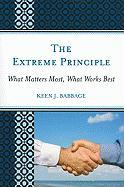 The Extreme Principle: What Matters Most, What Works Best