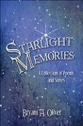 Starlight Memories: A Collection of Poems and Songs