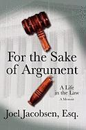 For the Sake of Argument: A Life in the Law: A Memoir