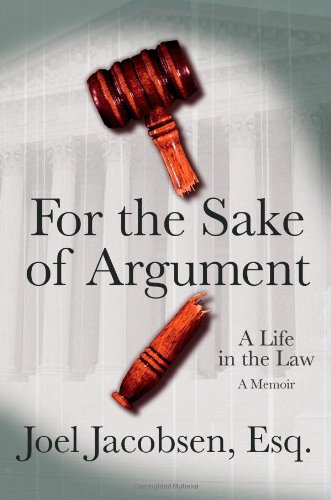 For the Sake of Argument: A Life in the Law - Joel Jacobsen