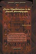 Divine Manifestations in the Slavonic Pseudepigrapha Divine Manifestations in the Slavonic Pseudepigrapha Divine Manifestations in the Slavonic Pseude