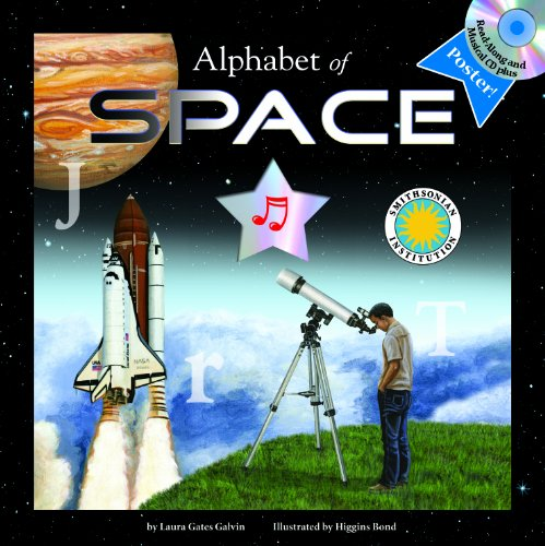 Alphabet of Space - A Smithsonian Alphabet Book (with audiobook CD, easy-to-download audiobook, printable activities and poster) (Smithsonia - Laura G. Galvin