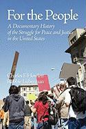 For the People: A Documentary History of the Struggle for Peace and Justice in the United States (PB)