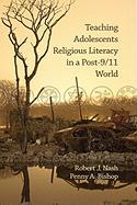 Teaching Adolescents Religious Literacy in a Post-9/11 World (Hc)