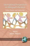 International Perspectives on Bilingual Education: Policy, Practice, and Controversy (PB)