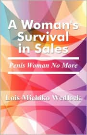 A Woman's Survival in Sales: Penis Woman No More