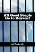 All Good People Go to Heaven?