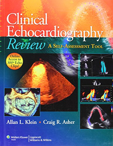 Clinical Echocardiography Review: A Self-Assessment Tool - Allan L. Klein MD FRCP(C) FACC FAHA ; Craig R. Asher MD