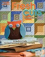 Debbie Mumm's Fresh Cuts (Leisure Arts #5114): Fun Quilt Techniques and Color Concepts