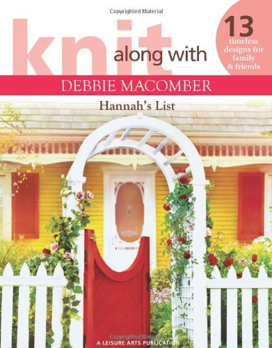Knit Along With Debbie Macomber: Hannah's List - Debbie Macomber