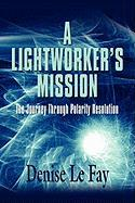 A Lightworker's Mission: The Journey Through Polarity Resolution