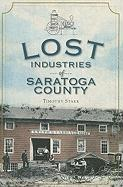 Lost Industries of Saratoga County
