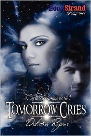 Tomorrow Cries [Cartescu Vampires 1] (Bookstrand Publishing Romance)