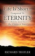 Life Is Short...Compared to Eternity