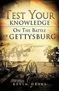 Test Your Knowledge on the Battle of Gettysburg