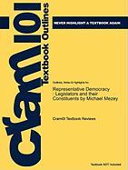Outlines & Highlights for Representative Democracy: Legislators and Their Constituents by Michael Mezey, ISBN: 9780742547698