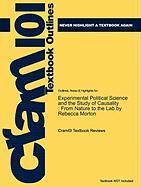 Outlines & Highlights for Experimental Political Science and the Study of Causality: From Nature to the Lab by Rebecca Morton, ISBN: 9780521199667