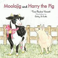 Moolajig and Harry the Pig