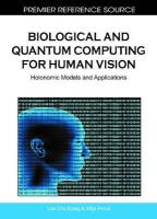 Biological and Quantum Computing for Human Vision: Holonomic Models and Applications