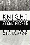 Knight on a White Steel Horse