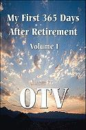 My First 365 Days After Retirement: Volume I