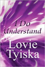 I Do Understand I Do Understand