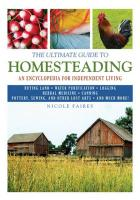The Ultimate Guide to Homesteading: An Encyclopedia of Independent Living (The Ultimate Guides)