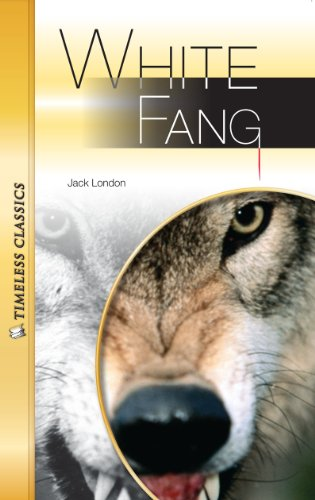 White Fang (Timeless) (Timeless Classics) - Jack London