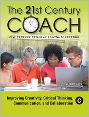 The 21st Century Coach, Book C: Improving Creativity, Critical Thinking, Communication, and Collaboration