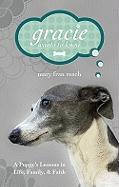 Gracie Wants to Know: A Puppy's Lessons in Life, Family, & Faith