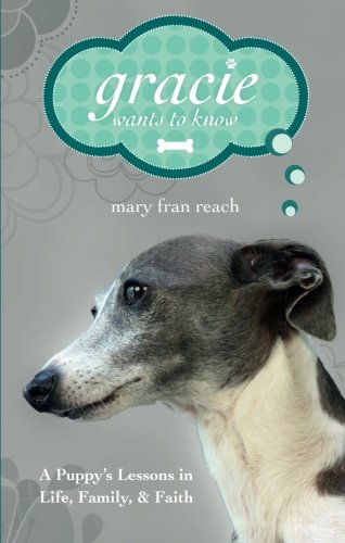 Gracie Wants to Know - Mary Fran Reach