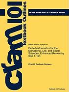 Outlines & Highlights for Finite Mathematics for the Managerial, Life, and Social Sciences, Enhanced Review by Soo T. Tan, ISBN: 9780495387527