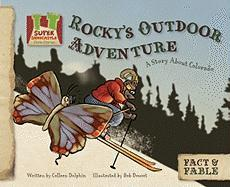 Rocky's Outdoor Adventure: A Story about Colorado