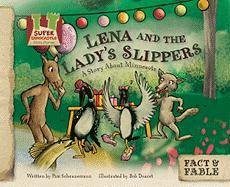 Lena and the Ladys Slippers: A Story about Minnesota