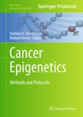Cancer Epigenetics: Methods and Protocols (Methods in Molecular Biology)