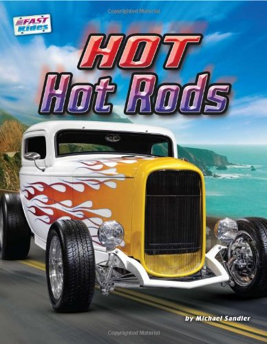 Hot Hot Rods (Fast Rides) - Michael Sandler