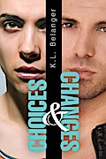 Choices and Changes - K. L. Belanger