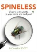 Spineless: Dealing with Pests and Pals in Your Home and Backyard
