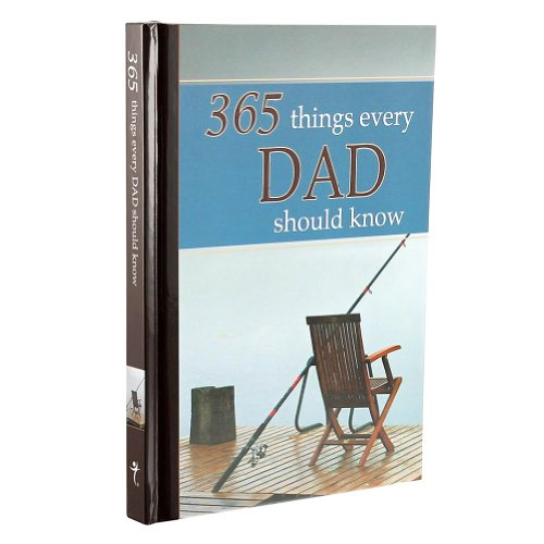 365 Things Every Dad Should Know - Wilma le Roux (Compiler); Lynette Douglas (Compiler)