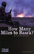 How Many Miles to Basra? (Oberon Modern Plays)