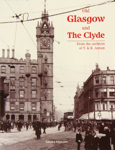Old Glasgow and The Clyde From the Archives of T. and R. Annan - Malcolm, Sandra
