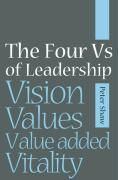 The Four Vs of Leadership: Vision, Values, Vitality, Value-Added Vitality