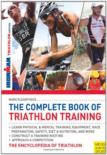 The Complete Book of Triathlon Training - Mark Kleanthous