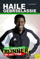 Haile Gebrselassie - The Greatest Runner of All Time