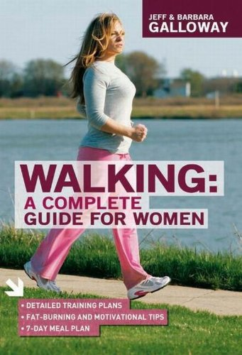 Walking: A Complete Guide for Women - Jeff Galloway; Barbara Galloway