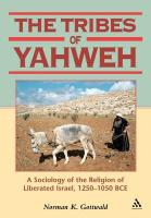 Tribes of Yahweh: A Sociology of the Religion of Liberated Israel, 1250-1050 Bce