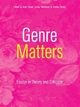 Genre Matters: Essays in Theory and Criticism