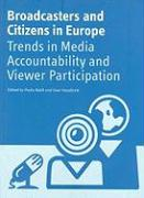 Broadcasters and Citizens in Europe: Trends in Media Accountability and Viewer Participation
