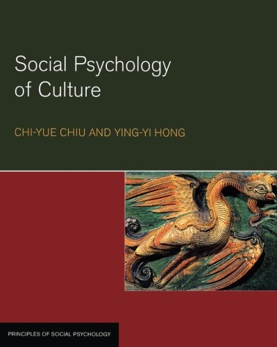 Social Psychology of Culture (Principles of Social Psychology) - Chi-Yue Chiu; Ying-yi Hong