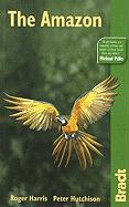 Bradt Travel Guide the Amazon: The Bradt Travel Guide